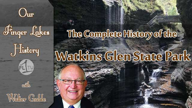 OUR FINGER LAKES HISTORY: The Gorge Trail & Watkins Glen State Park  (podcast)