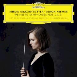 Symphonies nos. 2 & 21 by Weinberg ;   Mirga Gražinytė‐Tyla ,   Gidon Kremer ,   City of Birmingham Symphony Orchestra ,   Kremerata Baltica