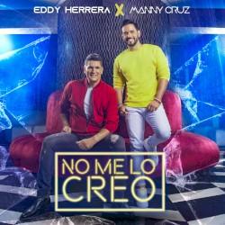 Eddy Herrera x Manny Cruz - No me lo creo