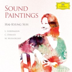 Sound Paintings by L. Liebermann ,   C. Debussy ,   M. Mussorgsky ;   Hai-Kyung Suh