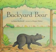 Cover of: Backyard bear | Anne F. Rockwell