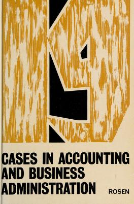Cover of: Cases in accounting and business administration | L. S. Rosen