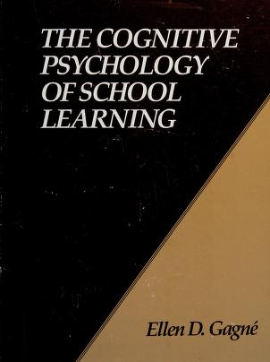 Cover of: The cognitive psychology of school learning   Ellen D. Gagné