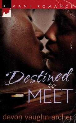 Cover of: Destined To Meet (Kimani Romance) | Devon Vaughn Archer