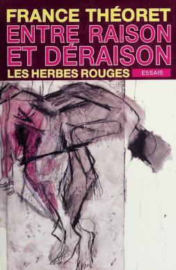Cover of: Entre raison et déraison | France Théoret