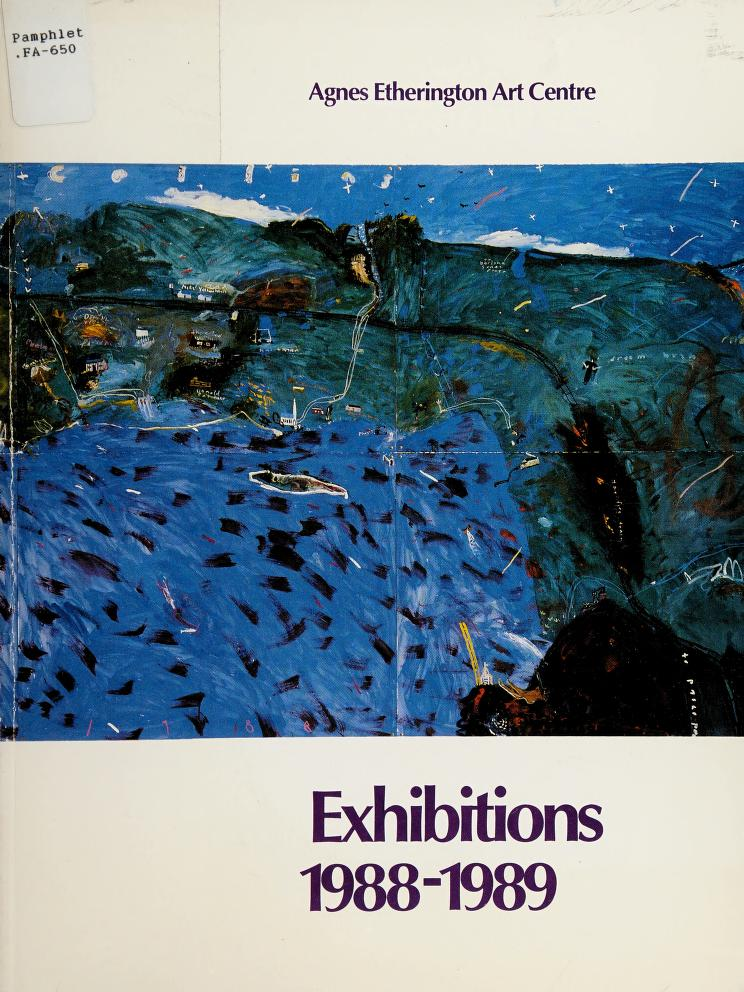 Exhibitions 1988-1989 by Agnes Etherington Art Centre