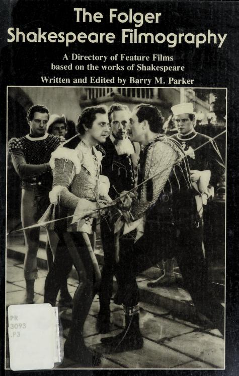 The Folger Shakespeare filmography by Barry M. Parker