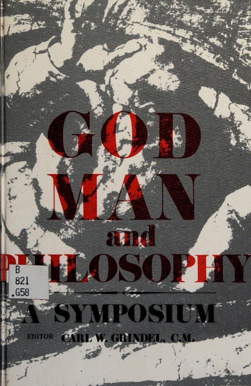 God, man, and philosophy by Editor: Carl W. Grindel.