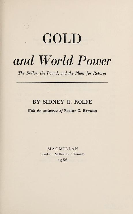 Gold and world power by Sidney E. Rolfe