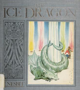 Cover of: The ice dragon   Edith Nesbit