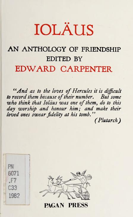 Ioläus, an anthology of friendship by edited by Edward Carpenter