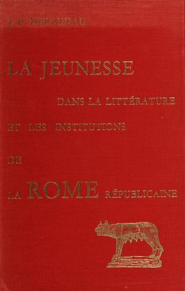 Cover of: La jeunesse dans la littérature et les institutions de la Rome republicaine   Jean-Pierre Néraudau