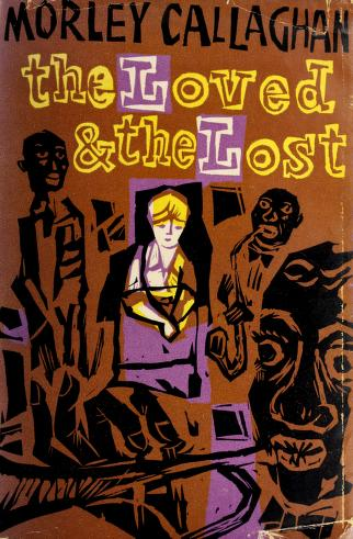 Cover of: The loved and the lost | Morley Callaghan
