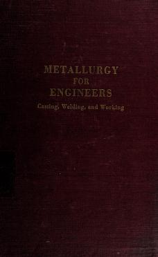 Cover of: Metallurgy for engineers | John Wulff