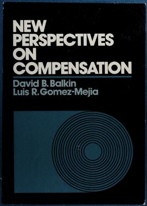 Cover of: New perspectives on compensation   editors, David B. Balkin, Luis R. Gomez-Mejia.