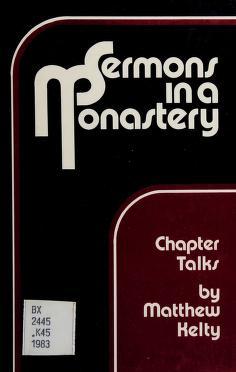 Cover of: Sermons in a monastery | Matthew Kelty