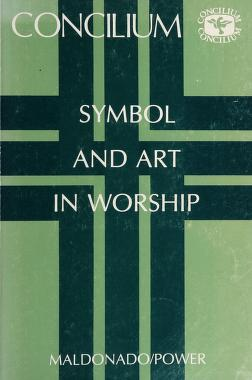Cover of: Symbol and art in worship | edited by Luis Maldonado and David Power ; English language editor, Marcus Lefébure.