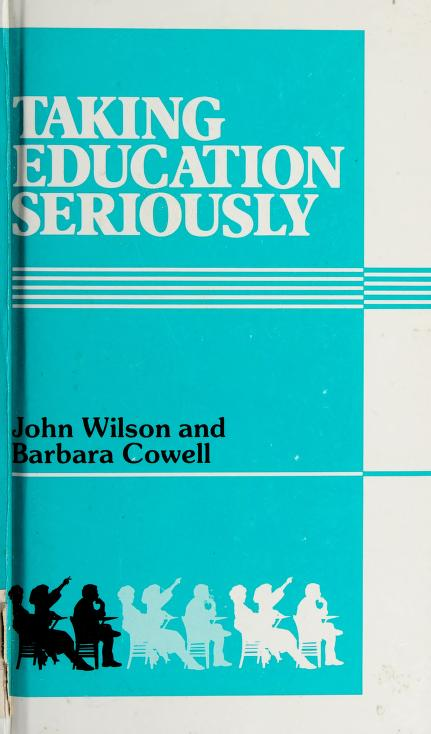 Taking education seriously by Wilson, John