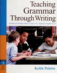 Cover of: Teaching grammar through writing   Keith Polette