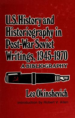 Cover of: United States history & historiography in postwar Soviet writings 1945-1970 | Leo Okinshevich