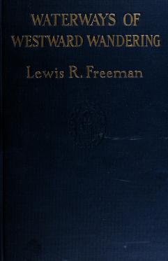 Cover of: Waterways of westward wandering   Freeman, Lewis R.